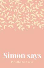 Simon says by PinkTheDinosaur