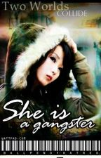 She Is A Gangster (bulok na ONHOLD XD) by Ballpen_Of_Hatred