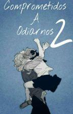 comprometidos a odiarnos #2 (ron weasley y tu) by Natsukiiro