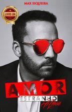 Amor, Estranho Amor: Livro Um by MaxSiqueira