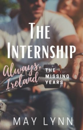 The Internship   Always, Ireland:  The Missing Years by sheerio1621