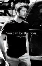 YOU CAN BE THE BOSS//Newtmas by Miss_Newt