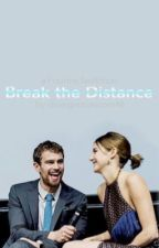 Break the Distance | Fourtris  by breannefaith