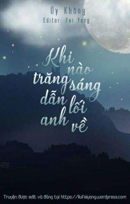 Khi nào trăng sáng dẫn lối anh về - Úy Không