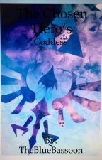The Chosen Hero's Goddess (Skyward Sword Link x Reader) by TheBlueBassoon