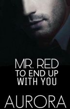 Mr. Red: To End Up With You by rorapo_