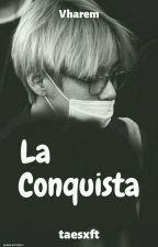 La Conquista ✿VHarem✿ by Bl4ck_Ice