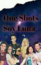 Soy Luna-One Shots||Finalizada|| by ElisaKun110