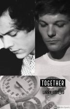Together (Larry Stylinson) ✅ by larry_love_ED
