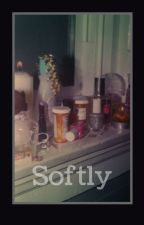 Softly by SpaceCase66