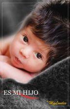 Es mi hijo by Myloveles
