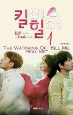 "The Watching Of ""Kill me, Heal me"" by Pastel_IsNotHere"