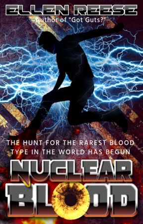 Nuclear Blood | Scifi Action/Thriller (Coming Soon) by Ellen_Reese