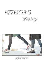 Azzahra's Destiny [ ✔ ] by gaiskafirasn