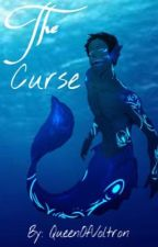The Curse || Klance Mermaid Au by QueenOfVoltron