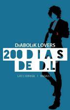 200 días de D.L 〖Diabolik Lovers〗 by iLUCIERNAGA