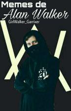 Memes De Alan Walker © by GirlWalker_Garrixer