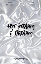 HOT STEAMY 'N DREAMY  by MarouMar