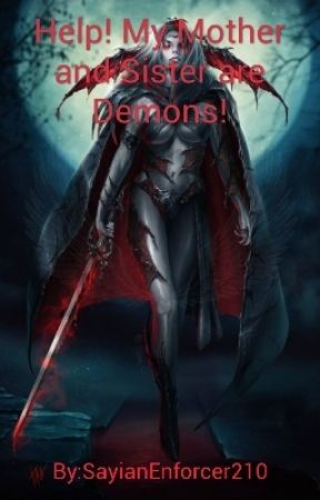 Help! My Mother and Sister are Demons! (Yandere Succubus's X