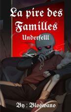 La Pire Des Familles [Underfell] by Bloowano