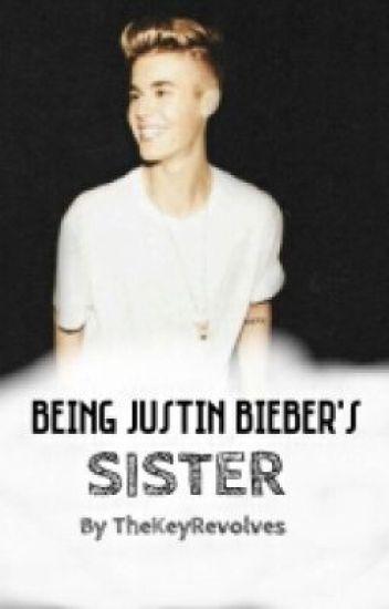 Being Justin Biebers Sister