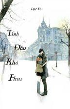 Tình Đầu Khó Phai ( Lục Xu ) by hieuann1122