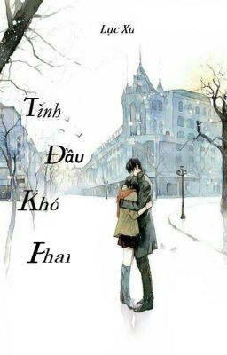 Tình Đầu Khó Phai ( Lục Xu )