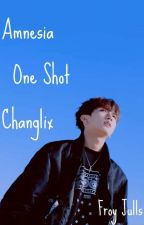 Amnesia [One Shot Changlix]  Félix & Changbin  by FroyJulls