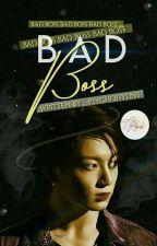 BAD BOSS  by -psychohyuns