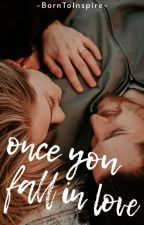 Once You Fall In Love by -BornToInspire-