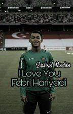 I Love You Febri Hariyadi by erikanadia23