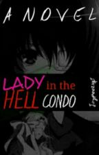 Lady in the Hell Condo (Completed) by Jaypee21qt