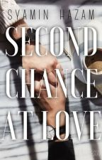 Second Chance At Love #completed by syaminhazam