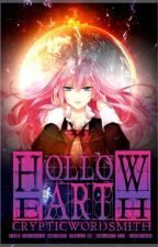 Hollow Earth: The Untold Secret That Is Meant To Unfold by CrypticWordSmith