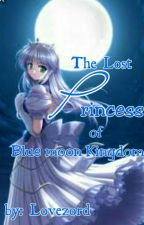 The Lost Princess Of Blue Moon Kingdon by lovezord