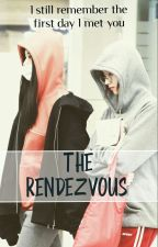 The Rendezvous ||COMPLETED|| by SNjjang_Chou