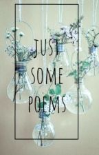 Just some poems  by justsomepoetry06