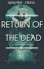 Return Of The Dead || Harry Potter  by springtime_chorus