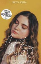 A Menina Desbotada (COMPLETO/ EM REVISÃO) by kettyney