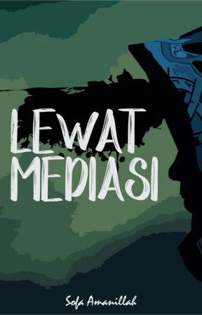 Lewat Mediasi (TAMAT) by SofaAmanillah