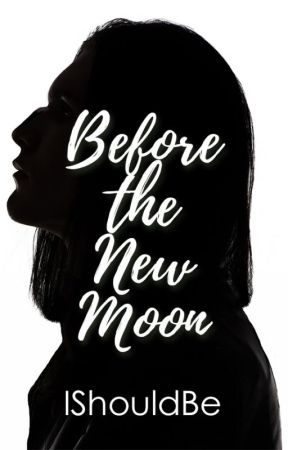 Before the New Moon by Ishouldbe
