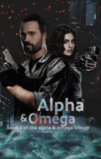 Alpha and Omega: Book 1 of the Alpha and Omega Trilogy by Dallas_Hemlock