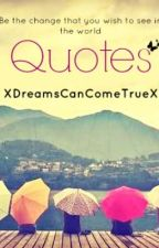Best of Quotes by XDreamsCanComeTrueX