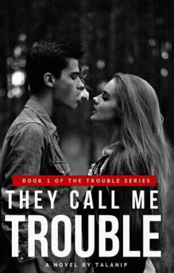 They Call Me Trouble #1
