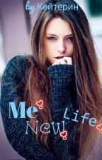 Me New Life✨ [18+] by MkAlbn