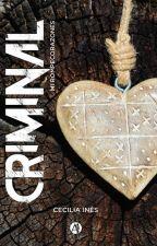 CRIMINAL {Corrigiendo} by ceciliaines89