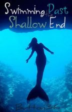 Swimming Past the Shallow End by Princess_At_Heart