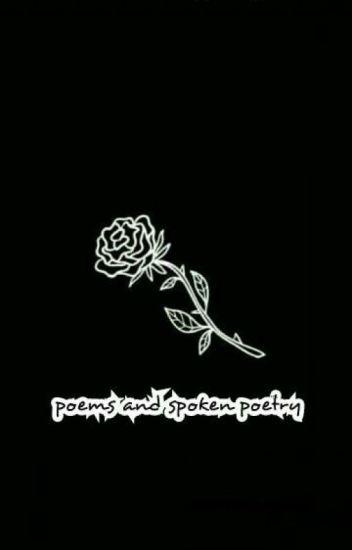 poems and spoken poetry - fanofyours - Wattpad