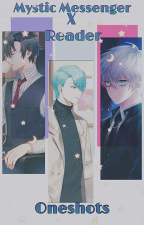 Mystic Messenger X Reader One Shots《~ - ~@Your Reality@~📲707 x
