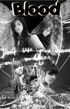 [LONGFIC] Blood l Yulsic, Taeny l PG-15 (Chap 20+21) by kasumi_yulsic94